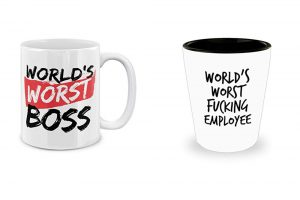 Worlds Worst Boss or Employee